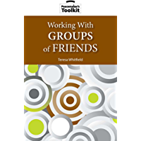 Working With Groups of Friends (Peacemaker Toolkit Series Book 4)