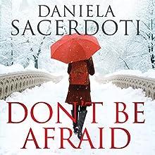Don't Be Afraid: Glen Avich, Book 4 Audiobook by Daniela Sacerdoti Narrated by Helen McAlpine