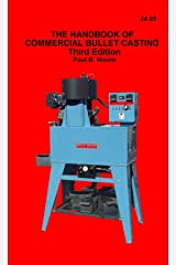 The Handbook of Commercial Bullet Casting - Third Edition Kindle Edition