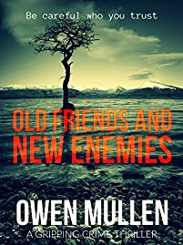 Old Friends And New Enemies: A Gripping Crime Thriller by Owen Mullen ebook deal