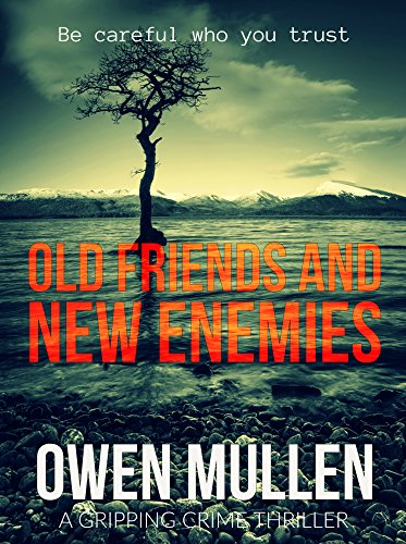 Old Friends And New Enemies: an explosive crime thriller