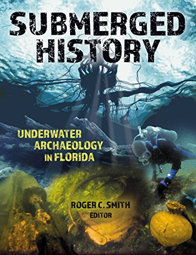 Submerged History: Underwater Archaeology in Florida