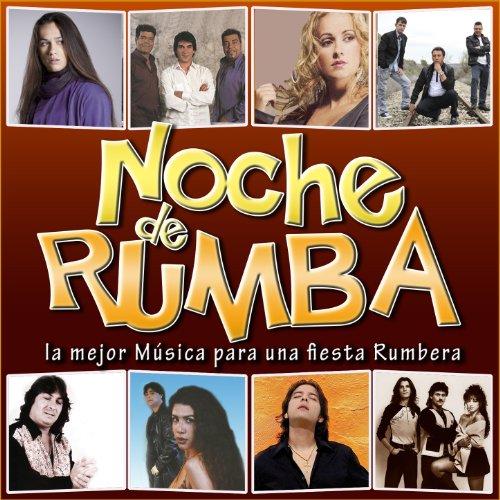 Noche de Rumba. La Mejor Música para una Fiesta Rumbera