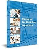 Windows 7 für Einsteiger - Das Lernbuch für Senioren