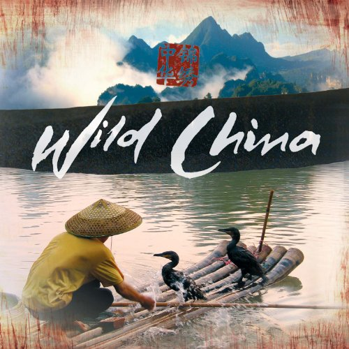 Wild China Original Soundtrack By Barnaby Taylor Feat
