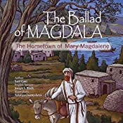 THE BALLAD OF MAGDALA: The Home Town Of Mary Magdalene