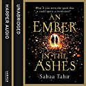 An Ember in the Ashes Audiobook by Sabaa Tahir Narrated by Aysha Kala, Jack Farrar