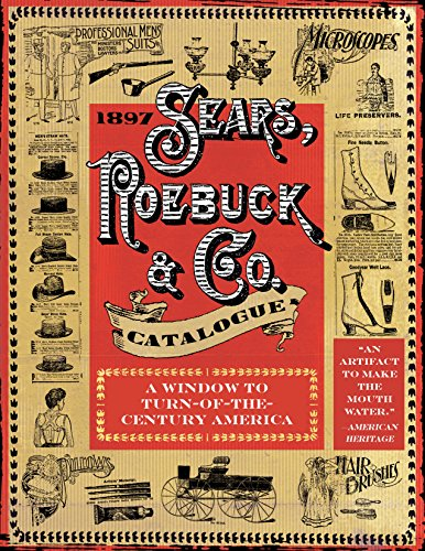 1897 Sears, Roebuck & Co. Catalogue: A Window to Turn-of-the-Century -