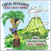 Chisel Hedgehog, Book 2: Volcano Island | Perry Crompton