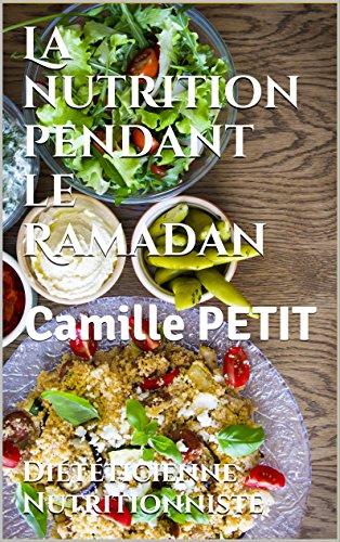 La nutrition pendant le Ramadan (French Edition) (Camille Pendant)