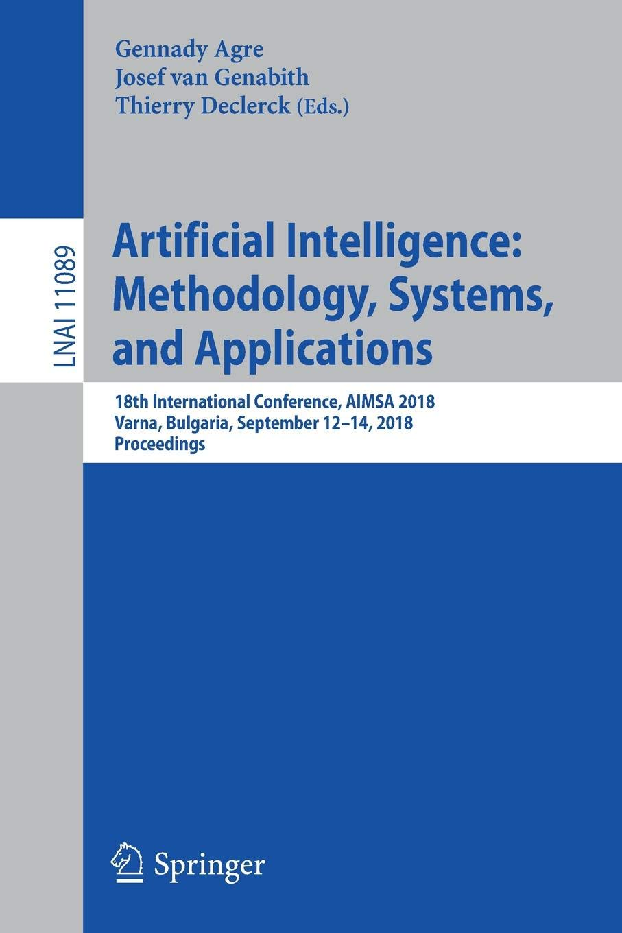 Download Artificial Intelligence: Methodology, Systems, and Applications: 18th International Conference, AIMSA 2018, Varna, Bulgaria, September 12–14, 2018, Proceedings (Lecture Notes in Computer Science) PDF