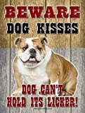 English Bulldog - Beware Dog Kisses... - New 9X12 Realistic Pet Image Aluminum Metal Outdoor Dog Pet Sign. Will Not Rust!