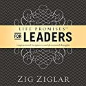 Life Promises for Leaders: Inspirational Scriptures and Devotional Thoughts Audiobook by Zig Ziglar Narrated by Wes Bleed