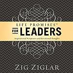 Life Promises for Leaders: Inspirational Scriptures and Devotional Thoughts | Zig Ziglar