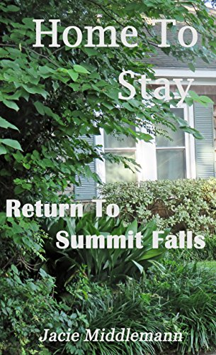 Home To Stay (Return to Summit Falls Book 6) by [Middlemann, Jacie]