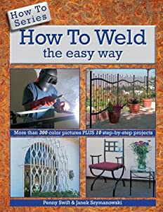 How to Weld the easy way (How To Series) by PJ's Design Workshop