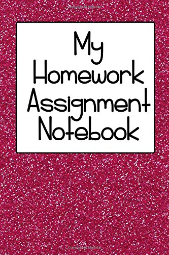 Homework Journal - My Homework Assignment Notebook Pink Glitter