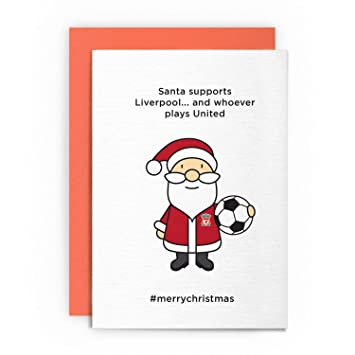 Football Cards Liverpool Cards Christmas Card Santa Supports Liverpool And Whoever Plays United Soccer Xmas Greeting Card Holidays Weihnachten