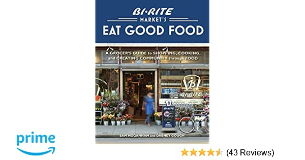 Bi-Rite Market's Eat Good Food: A Grocer's Guide to Shopping