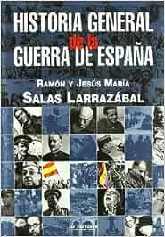 Historia general de la Guerra de España: Amazon.es: Ramon