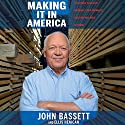 Making It in America: A 12-Point Plan for Growing Your Business and Keeping Jobs at Home Audiobook by John Bassett, Ellis Henican Narrated by Allan Robertson