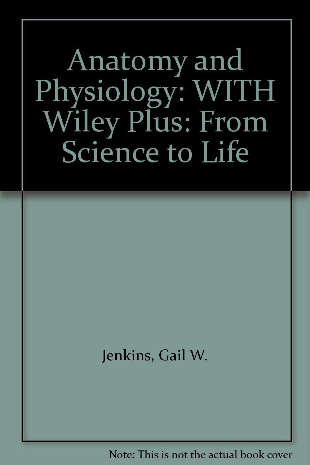 Anatomy and Physiology: From Science to Life 1st Edition with Wiley ...