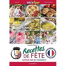 MIXtipp: Recettes de Fete (francais): cuisiner avec le Thermomix TM5 und TM31 (Kochen mit dem Thermomix) (French Edition)