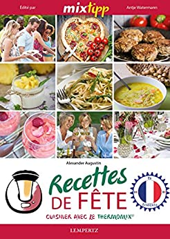 Mixtipp recettes de fete francais cuisiner avec le - Cuisiner tous les jours avec thermomix ...