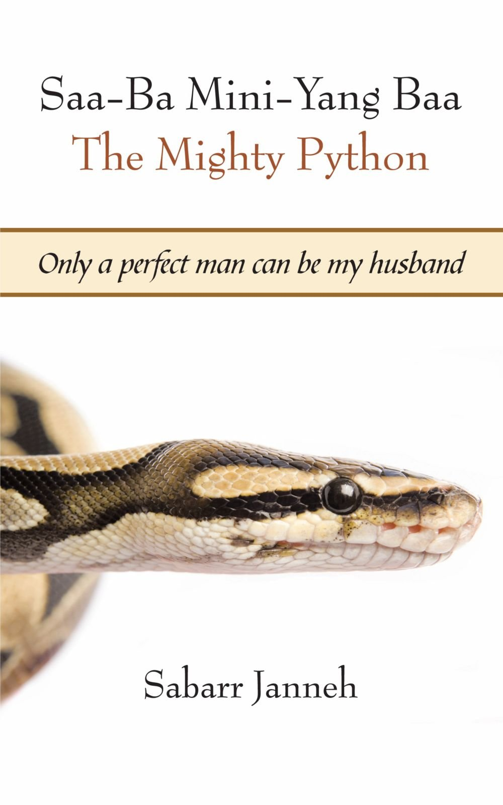 Read Online Saa-Ba Mini-Yang Baa The Mighty Python: Only a perfect man can be my husband pdf epub