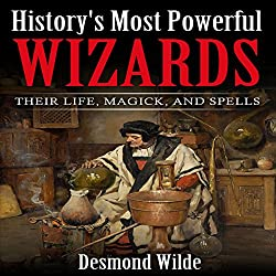 History's Most Powerful Wizards