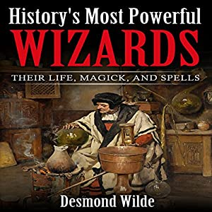 History's Most Powerful Wizards Audiobook