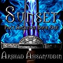 Sunset: Pact Arcanum, Book 1 Audiobook by Arshad Ahsanuddin Narrated by Greg Tremblay