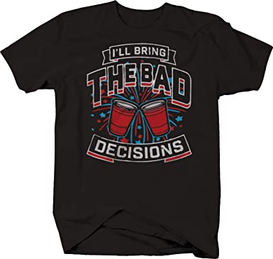 ddd79f9db Amazon.com: M22 I'll Bring The Bad Decisions Red Party Cup Drinking T-Shirt:  Clothing