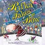 Rifka Takes a Bow | Betty Rosenberg Perlov