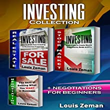 Real Estate Investing, Stock Market for Beginners Plus Bonus Negotiating book: 3 books in 1!: Profit from Investing in Residential Properties & Learn Stocks, Bonds & ETFs & How to Get What You Want Audiobook by Louis Zeman Narrated by Adam Dubeau