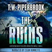 The Ruins Book 4: A Dystopian Society in a Post-Apocalyptic World | T.W. Piperbrook