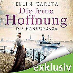 Die ferne Hoffnung (Die Hansen-Saga 1) Hörbuch
