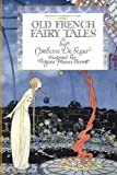 Old French Fairy Tales, Sophie Segur, 1429011866