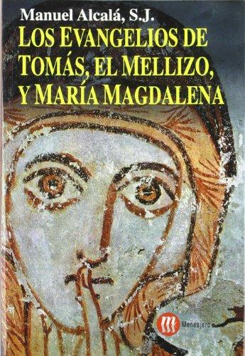 Evangelios De Tomás El Mellizo Y María Magdalena, Los (El Evangelio De Maria Magdalena)