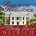 Rainbow Hammock Audiobook by Becky Lee Weyrich Narrated by Loretta Rollins
