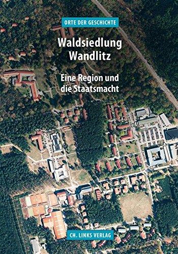 Waldsiedlung Wandlitz: Eine Region und die Staatsmacht (»Orte der Geschichte«)