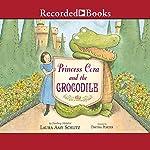 Princess Cora and the Crocodile | Laura Amy Schlitz