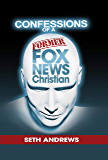 Confessions of a Former Fox News Christian