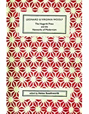 Leonard and Virginia Woolf, The Hogarth Press and the Networks of Modernism