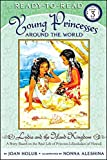 img - for Lydia and the Island Kingdom: A Story Based on the Real Life of Princess Liliuokalani of Hawaii (Young Princesses Around the World) book / textbook / text book