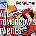 All Tomorrow's Parties: A Memoir Audiobook by Rob Spillman Narrated by Malcolm Hillgartner