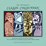 The Children's Classic Collection | Charles Dickens,Lewis Carroll,Hans Christian Andersen,Jacob Grimm,Wilhelm Grimm