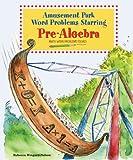 Amusement Park Word Problems Starring Pre-Algebra, Rebecca Wingard-Nelson, 0766029220