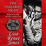 One Dangerous Night: Beneath the Secrets Prelude | Lisa Renee Jones