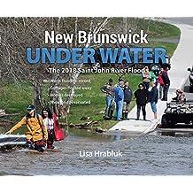 New Brunswick Underwater: The 2018 Saint John River Flood